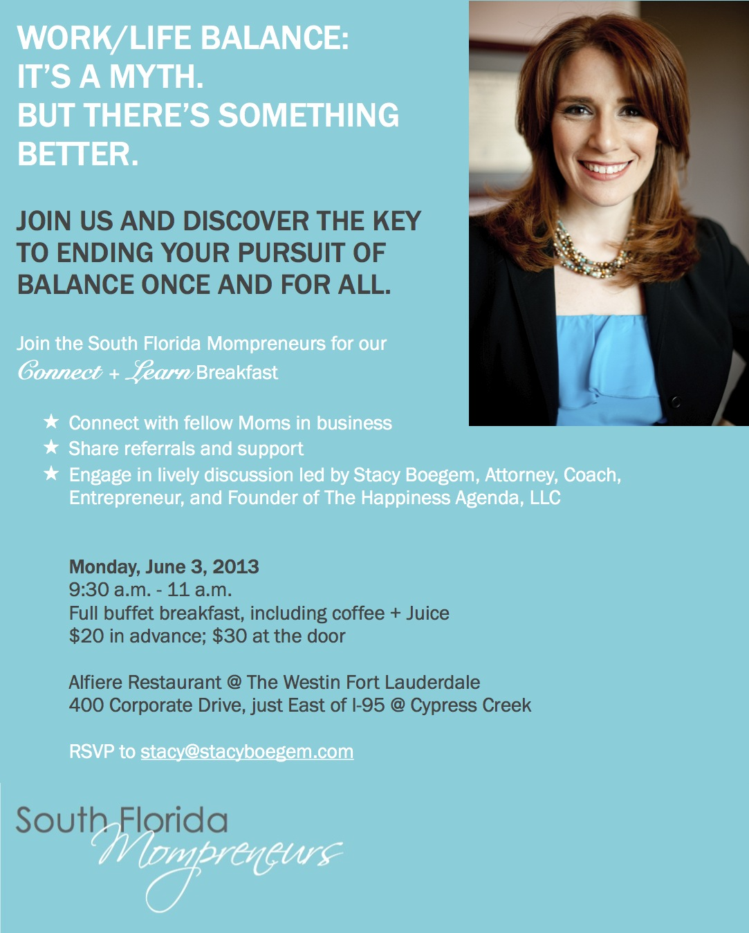 WORK/LIFE BALANCE: IT'S A MYTH. Details for South Florida Mompreneurs Connect + Learn Breakfast, hosted by Stacy Boegem