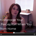 Graphic - Manage Perception when you Work from Home