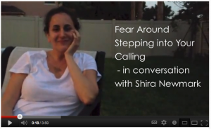 Fear Around Stepping into Your Calling - in conversation with Shira Newmark