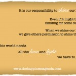 It is our responsibility to shine our light.